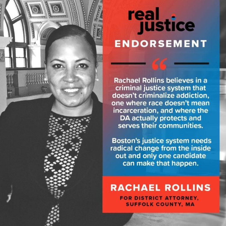 Real Justice PAC endorses Rachael Rollins for District Attorney in Suffolk County.